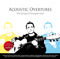 Dougal Irvine Acoustic Overtures - The Songs Of...